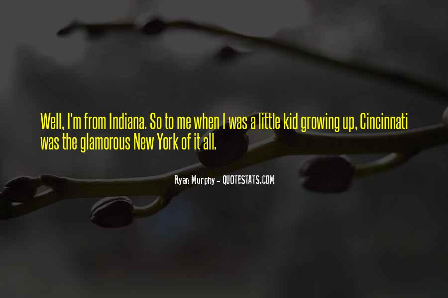 Quotes About Growing Up In Indiana #1790232