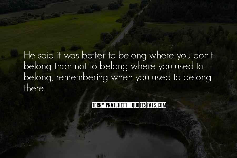Quotes About Not Belonging #1271551