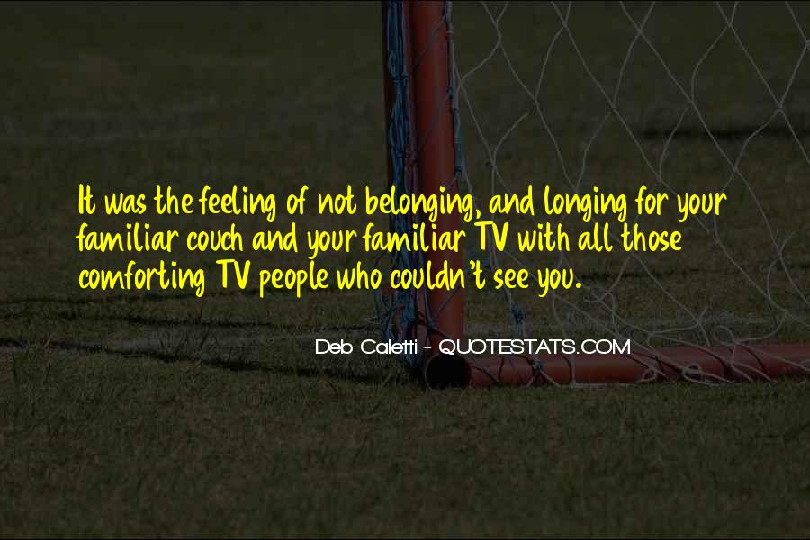 Quotes About Not Belonging #321294