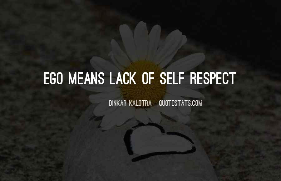 Quotes About Ego And Self Respect #1187151
