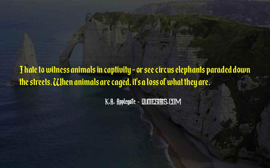 Quotes About Animals In Captivity #1198990