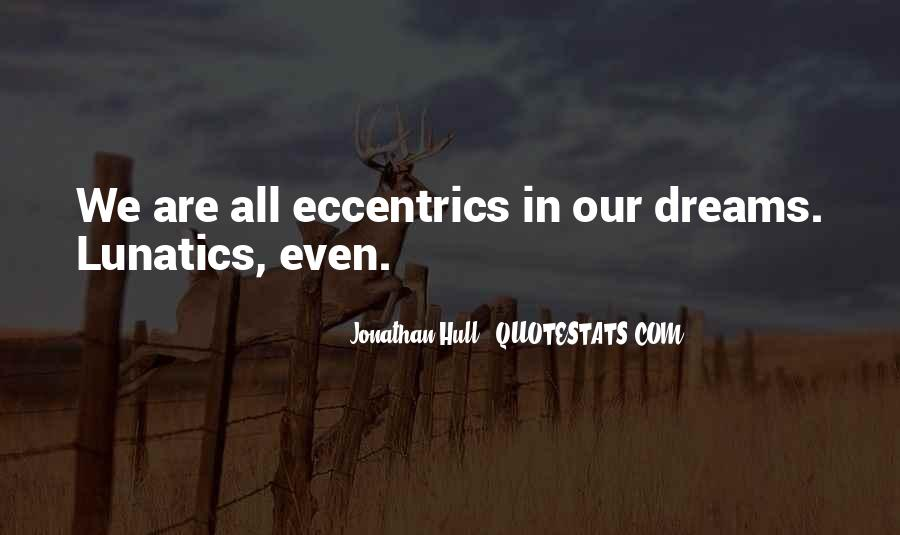 Quotes About Eccentrics #1088964