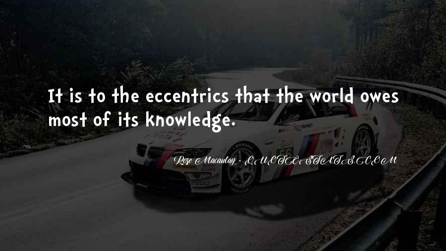 Quotes About Eccentrics #219578
