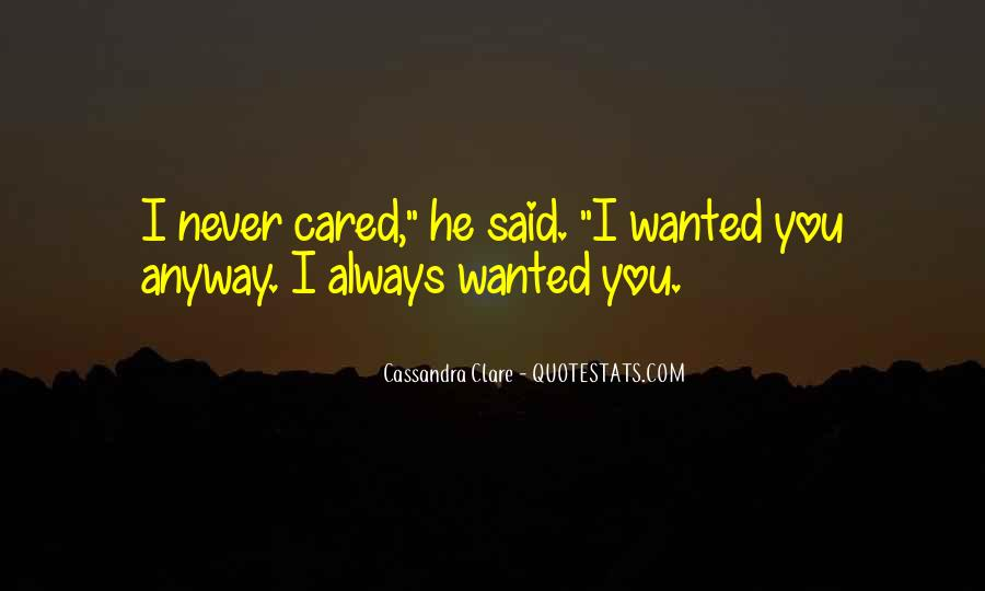 Quotes About He Never Cared #1714081