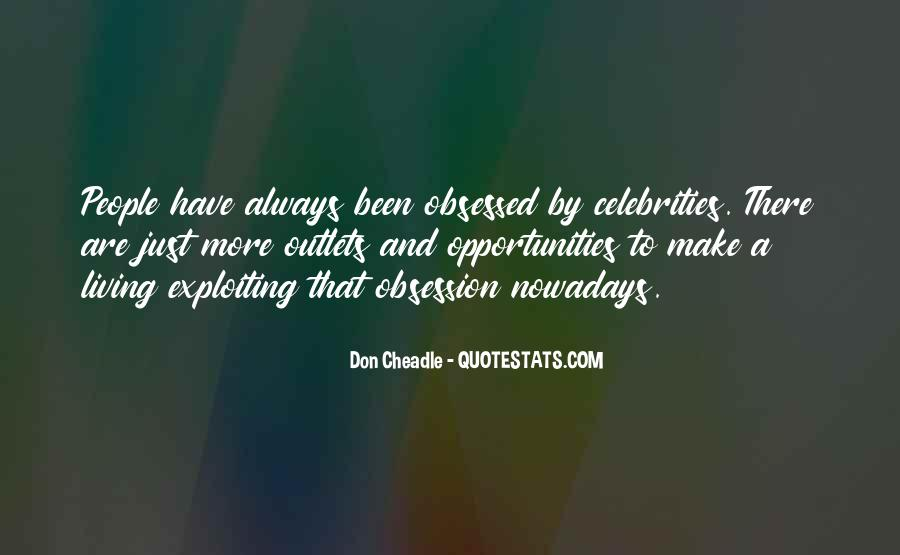Quotes About Obsession With Celebrities #366726