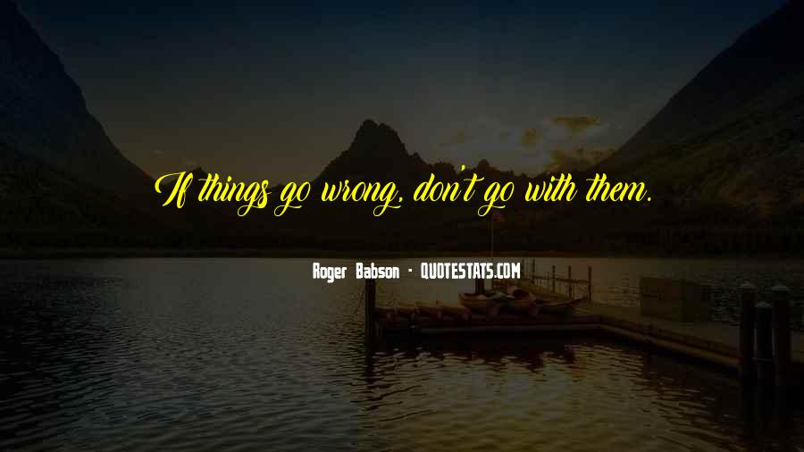 Quotes About Things That Went Wrong #29044