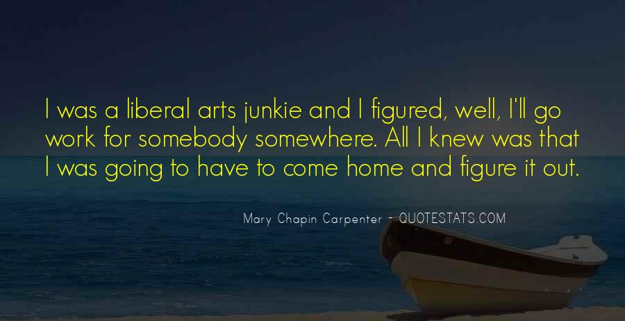 Quotes About Liberal Arts #1027898