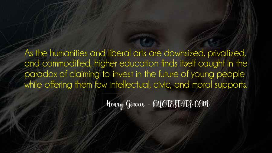 Quotes About Liberal Arts #1249118