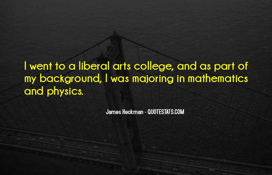 Quotes About Liberal Arts #136478