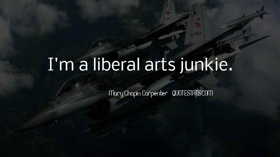 Quotes About Liberal Arts #183607