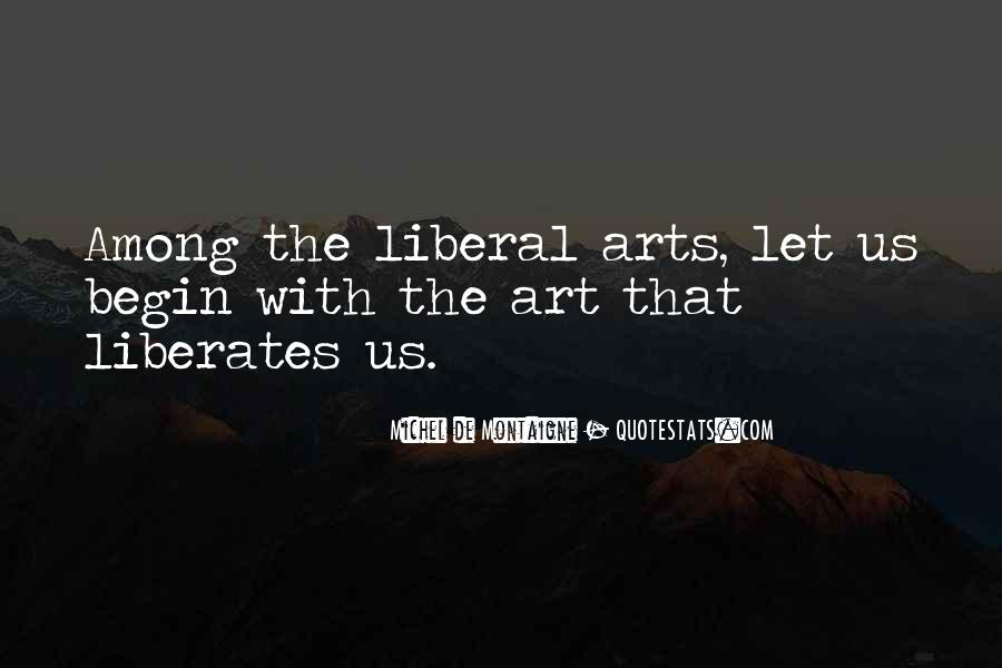 Quotes About Liberal Arts #207827