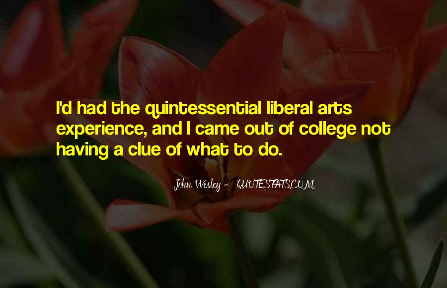 Quotes About Liberal Arts #370328