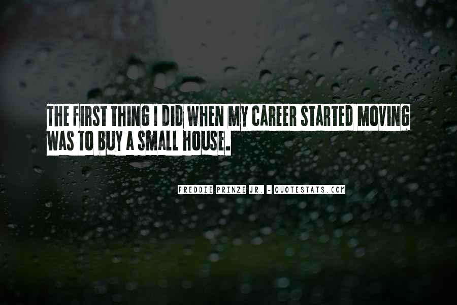 Quotes About Moving Out Of A House #424555