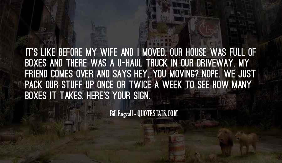Quotes About Moving Out Of A House #565987