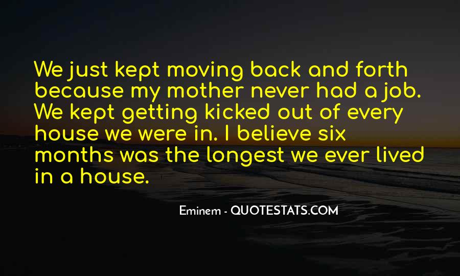 Quotes About Moving Out Of A House #870436