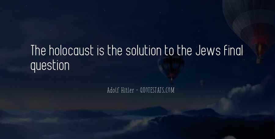 Quotes About The Holocaust Hitler #1023438