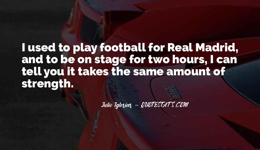 Quotes About Real Madrid #1256194