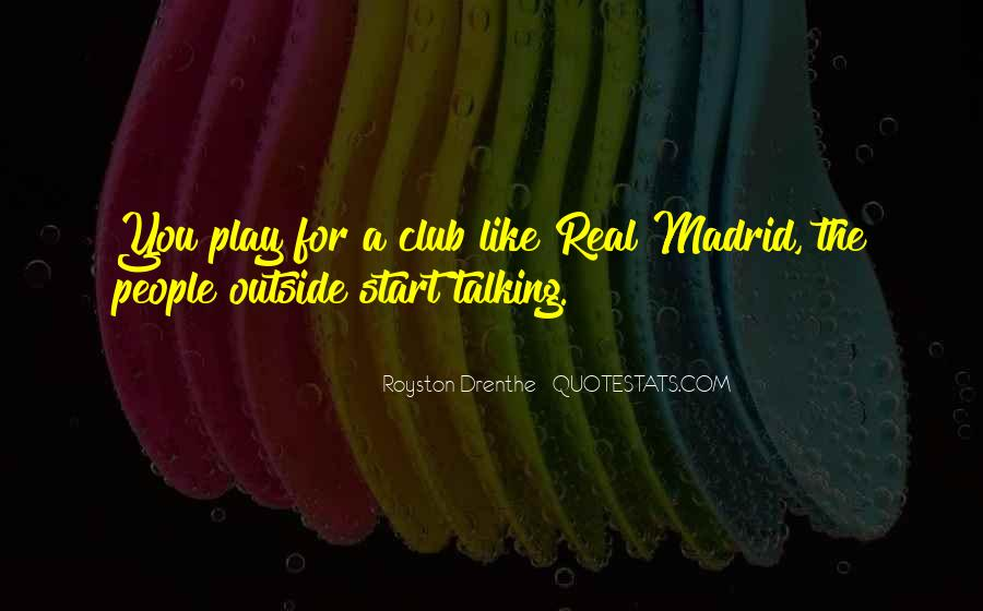 Quotes About Real Madrid #344047
