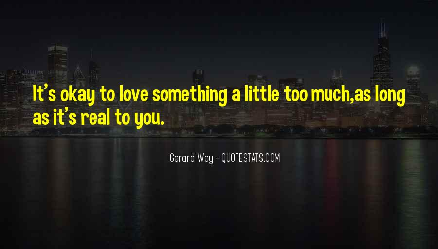 Quotes About How Love Is Not Real #21552