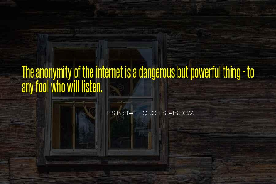 Quotes About Internet Anonymity #1014704