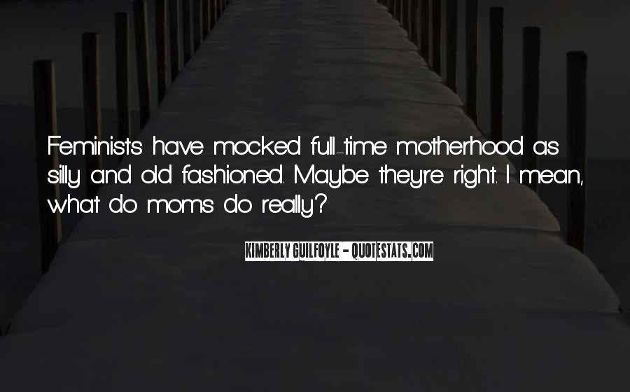 Quotes About Full Time Moms #1106921