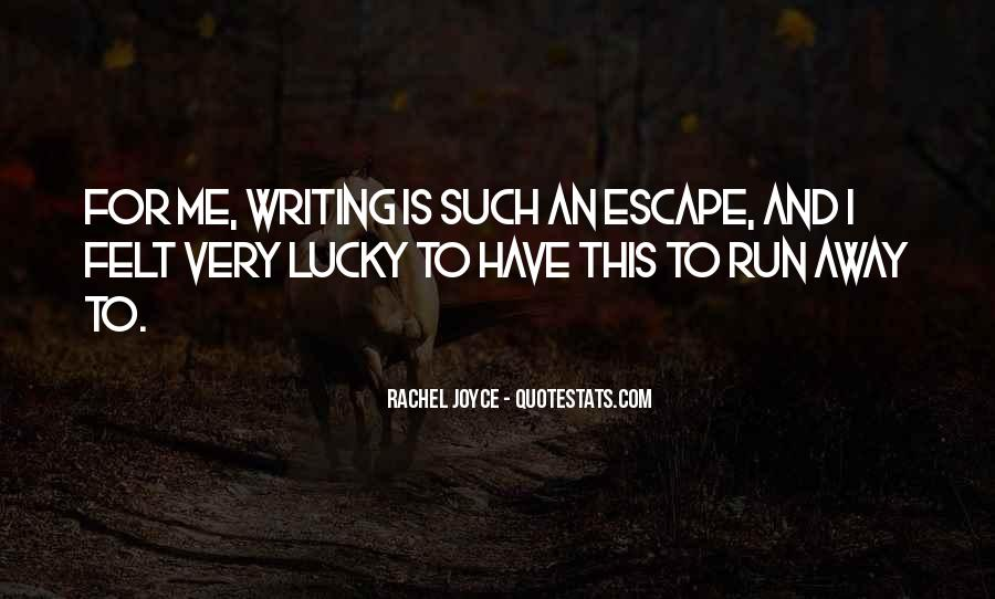 Quotes About Lucky Escape #127169
