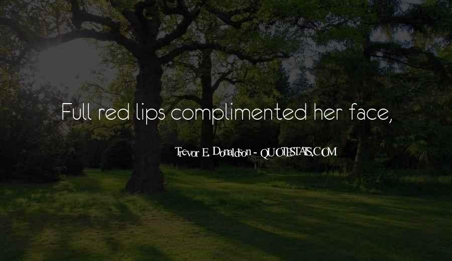 Quotes About Full Lips #1153358