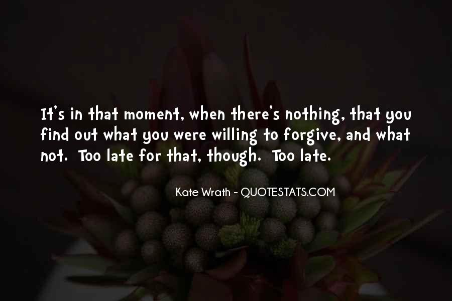 Quotes About Being In The Moment #2614