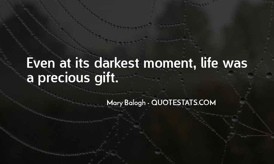 Quotes About Being In The Moment #3476