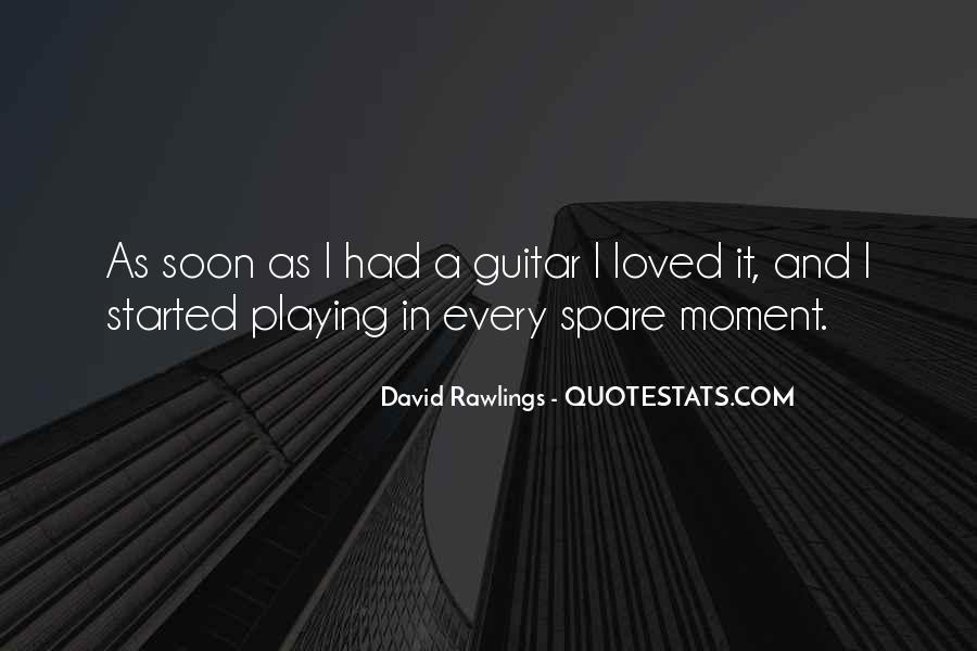 Quotes About Being In The Moment #3496