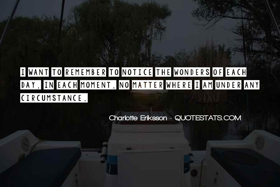 Quotes About Being In The Moment #3646