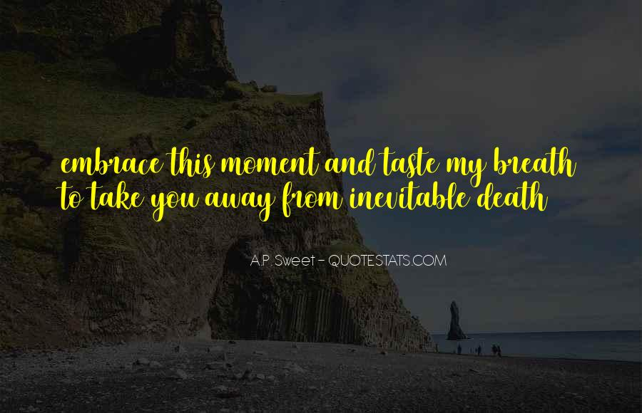 Quotes About Being In The Moment #3783