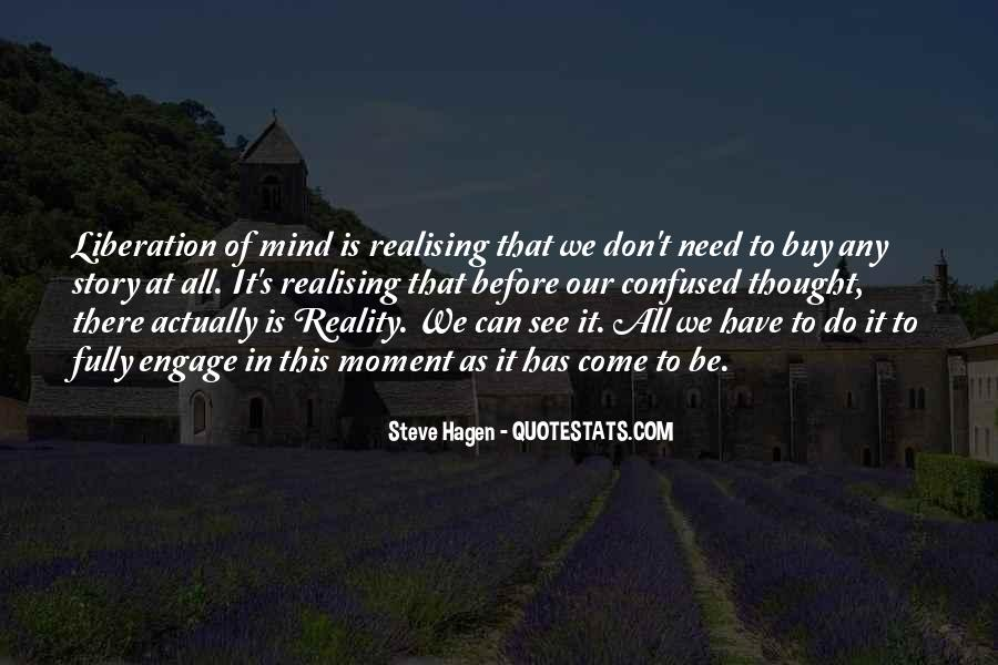 Quotes About Being In The Moment #4294