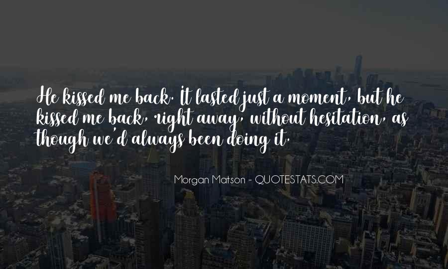 Quotes About Being In The Moment #5566