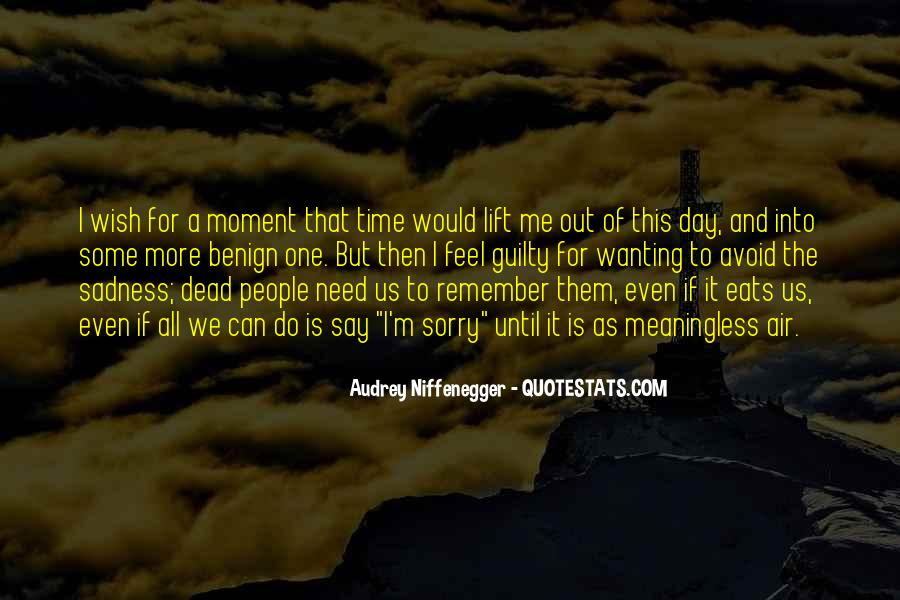 Quotes About Being In The Moment #6099