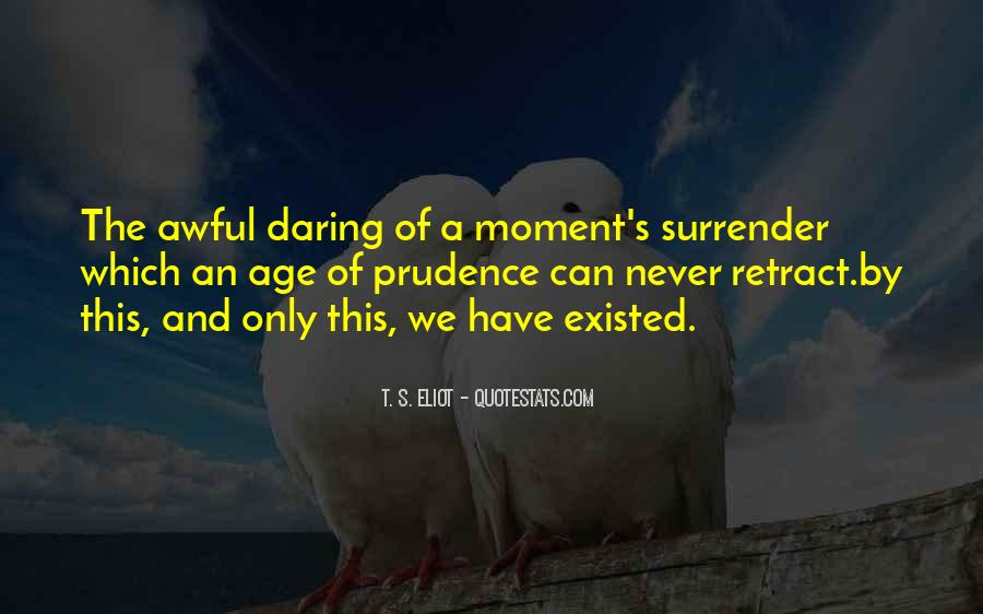 Quotes About Being In The Moment #6327