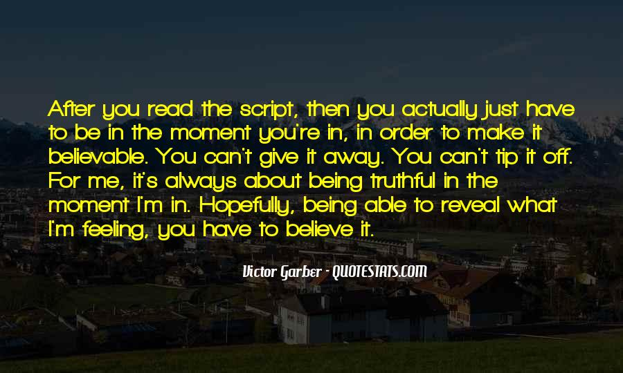 Quotes About Being In The Moment #7607