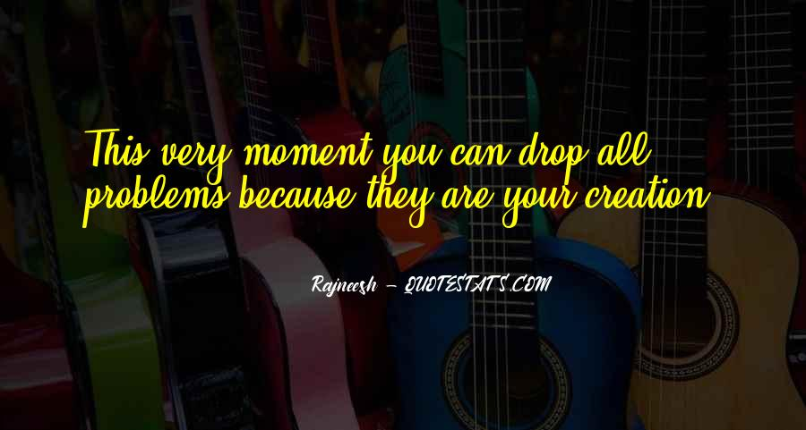 Quotes About Being In The Moment #8171