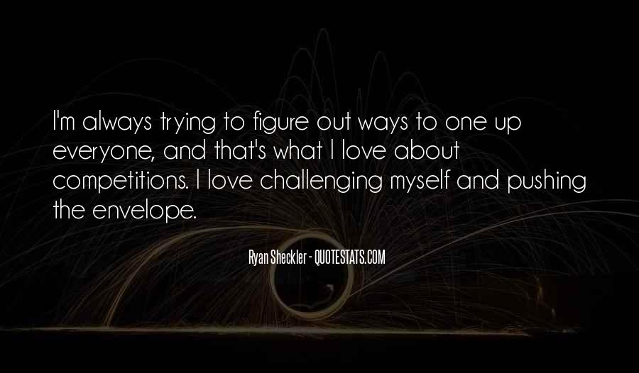 Quotes About Challenging Love #1304120
