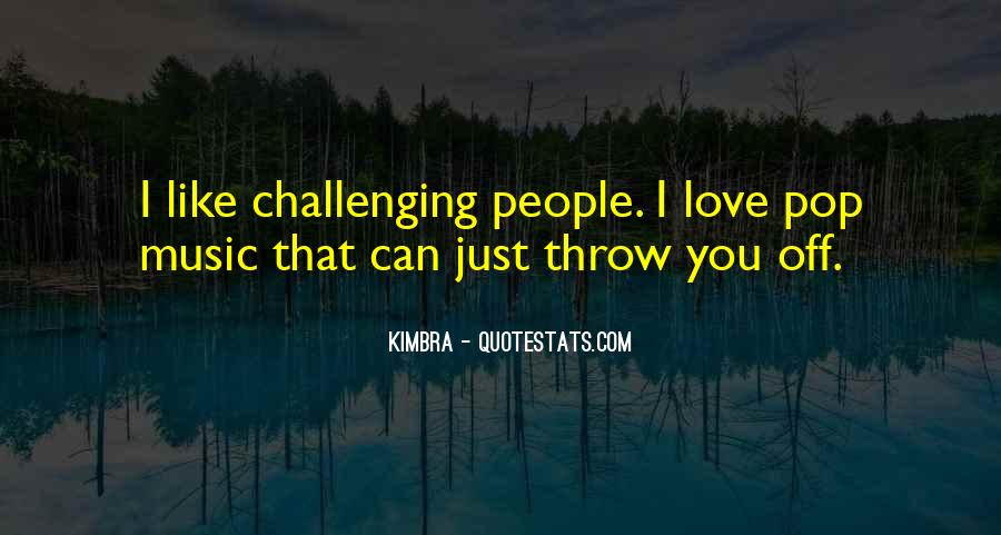 Quotes About Challenging Love #69791