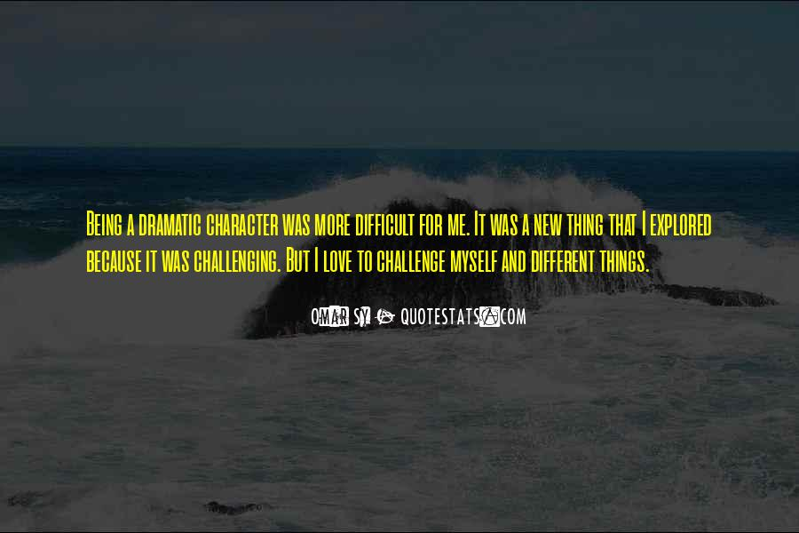 Quotes About Challenging Love #763619