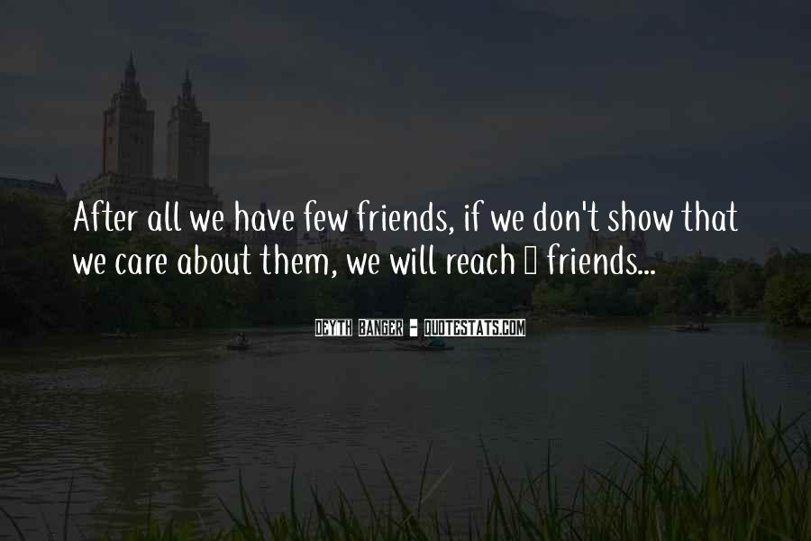 Quotes About Few Friends #345290