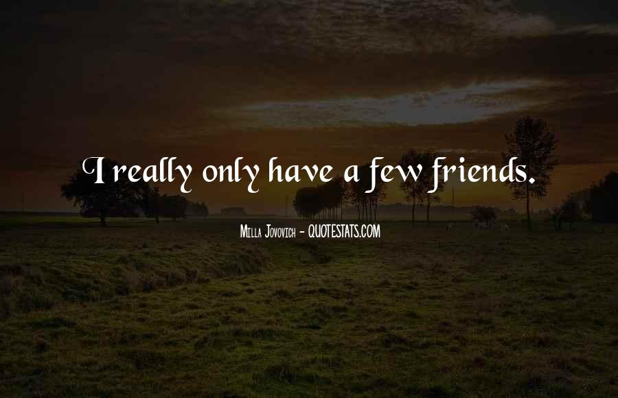 Quotes About Few Friends #436984