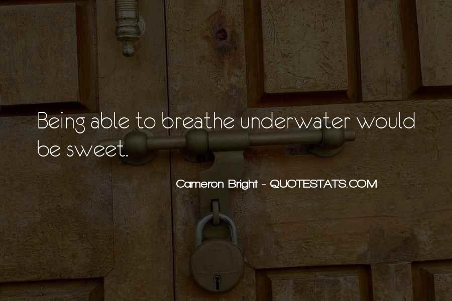 Quotes About Being Underwater #1388991