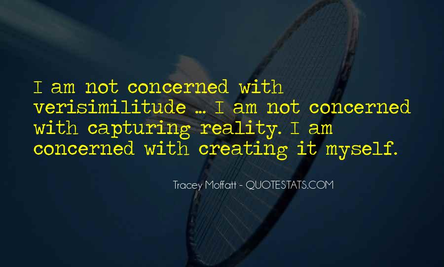 Quotes About Creating Our Own Reality #633228