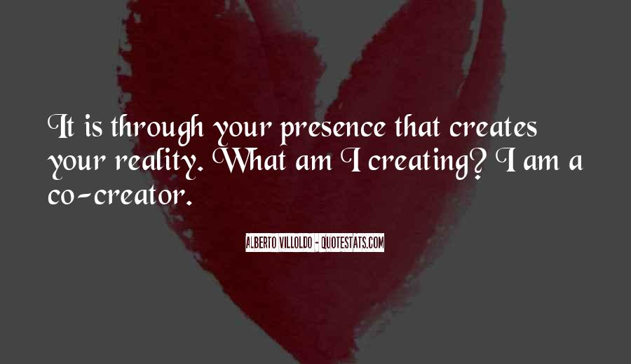 Quotes About Creating Our Own Reality #677581