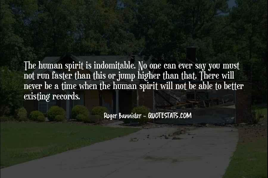 Quotes About Indomitable Spirit #1729521