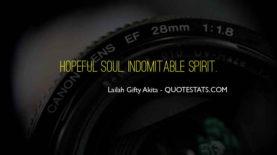 Quotes About Indomitable Spirit #928602