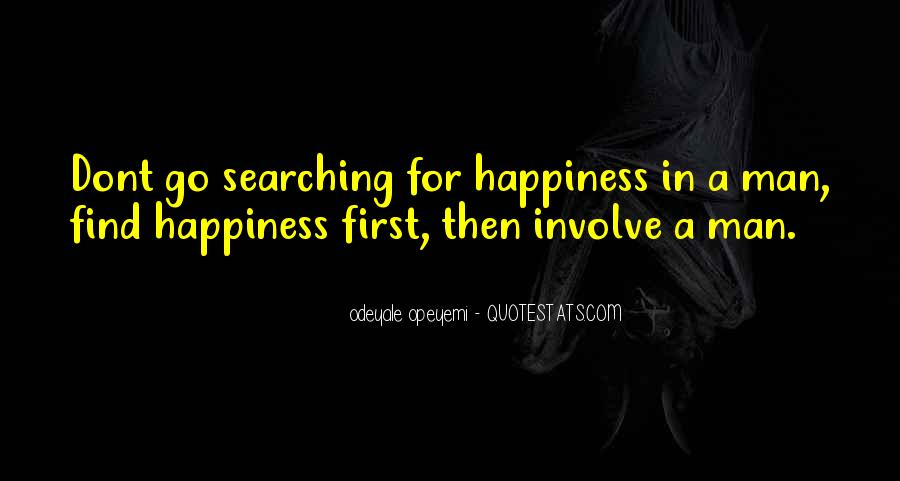 Quotes About Searching For Love And Happiness #1710759