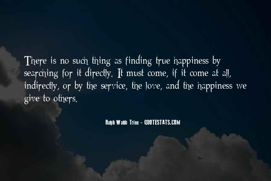 Quotes About Searching For Love And Happiness #1778812